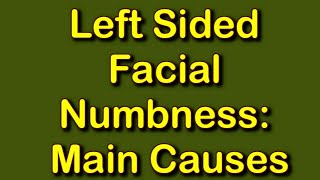 Left Sided Facial Numbness: Main Causes