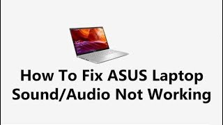 How To Fix ASUS Laptop Sound/Audio Not Working