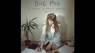 Biig Piig   A World Without Snooze, Vol.2  (Full EP)