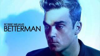 Robbie Wiliams - Betterman (HQ)