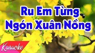 Video Ru Em Từng Ngón Xuân Nồng Karaoke Tone Nữ