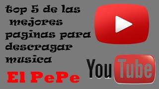 Top 5 De Paginas Para Descargar Musica Gratis 2015 | El PePe
