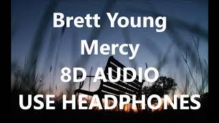 Brett Young   Mercy 8D AUDIO