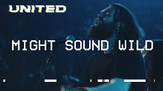 Might Sound Wild (Live) Hillsong UNITED