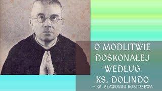 O modlitwie doskonałej wg ks. Dolindo - ks. Sławomir Kostrzewa