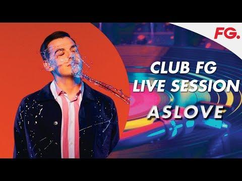 ASLOVE   LIVE STREAM   CLUB FG   DJ MIX