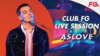 ASLOVE | LIVE STREAM | CLUB FG | DJ MIX