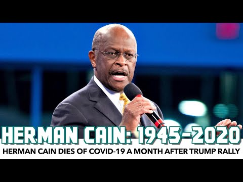 Herman Cain Dies Of COVID-19 A Month After Trump Rally