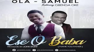 "ESE O BABA... All the glory to God. The anticipated new release ""ESE O BABA ft GBENGA OKE"