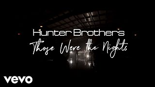 Hunter Brothers   Those Were The Nights