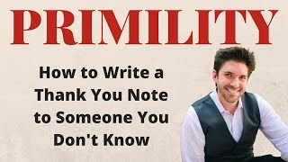 Primer 038 TYT: How to Write a Thank You Note to Someone You Don't Know