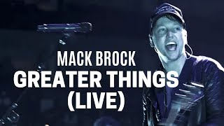 Greater Things - Mack Brock Lyrics and Chords | Worship Together