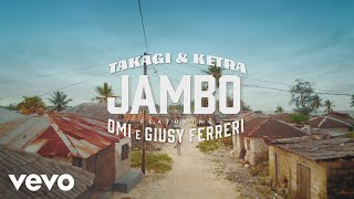 Takagi & Ketra, OMI, Giusy Ferreri   JAMBO (Official Video)