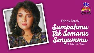 Download lagu Fenny Bauty Sumpahmu Tak Semanis Senyummu Mp3
