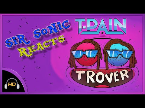 """T-Pain - """"Trover Saves The Universe"""" (Official Music Video) - Sir Sonic Reacts"""
