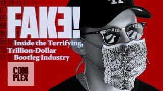 Fake! Inside the Terrifying, Trillion-Dollar Bootleg Industry | Complex | Kholo.pk