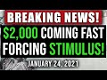 BREAKING NEWS! FORCING CHECKS & STIMULUS! $2000 STIMULUS CHECK UPDATE & STIMULUS PACKAGE 1/24/2021
