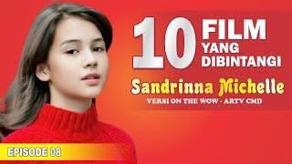 10 FILM YANG DIBINTANGI SANDRINNA MICHELLE | ON THE WOW #08