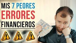 Video: Mis 7 Peores ERRORES Financieros