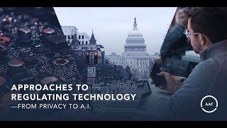 Event Video: Approaches to Regulating Technology—From Privacy to A.I.
