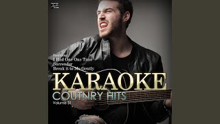 I Had One One Time (In the Style of Josh Turner) (Karaoke Version)