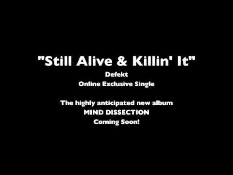 Still Alive & Killin' It
