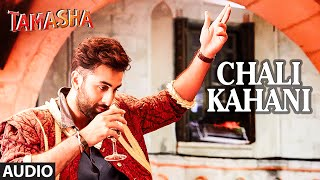 Chali Kahani - Audio Song - Tamasha