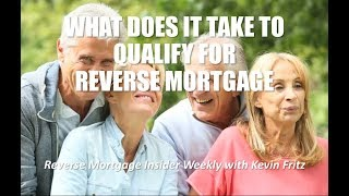 What are the Qualifications for a Reverse Mortgage?