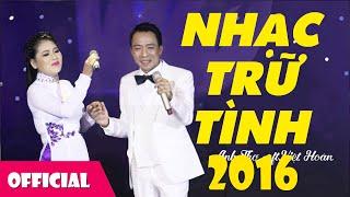 lien-khuc-nhac-tru-tinh-hay-nhat-2016-tinh-khuc-hay
