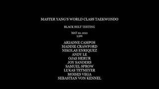 Black Belt Testing - 5/22/2021 - 5pm - Ariadne, Maddie, Nikolas, Andy, Ojas, Joy, Samuel, Lukas, Moises, Sebastian