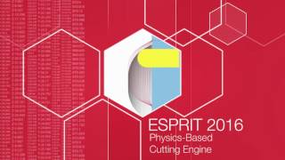 ESPRIT 2016 - Physics Based Cutting Engine