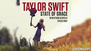 Taylor Swift- State of Grace (ALMOST STUDIO ACAPELLA)