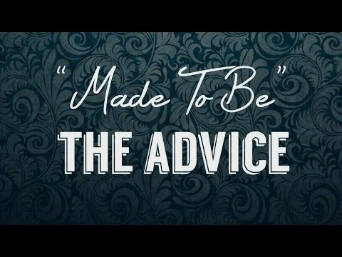 "The Advice - ""Made To Be"" (Official Lyric Video)"