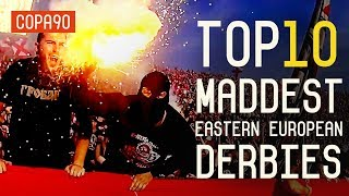 The Maddest Derbies In Eastern Europe