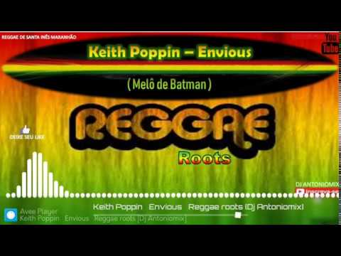 Keith Poppin – Envious -(Melô de Batman)- Reggae roots [ Dj Antoniomix ]