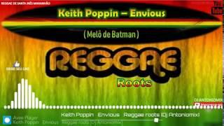 Keith Poppin – Envious -(Melô de Batman)- Reggae roots [ Dj Antoniomix ]