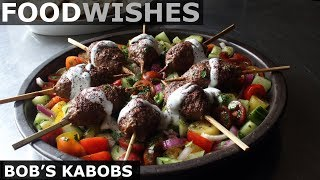 Bobs Kabobs - Grilled Lamb Kebabs - Food Wishes