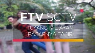 FTV SCTV - Tukang Mie Ayam Pacarnya Tajir
