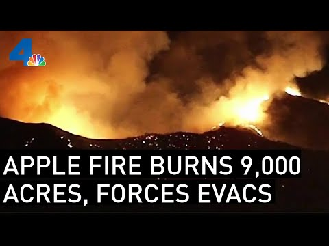 Apple Fire in Cherry Valley Forces Evacuations, Burns 900 Acres   NBCLA