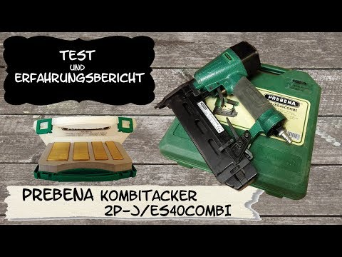Druckluftnagler/Druckluftacker/Magazinnagler/Prebena 2P-J/ES40COMBI/Test und Erfahrungsbericht