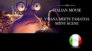Moana - Moana Meets Tamatoa and Shiny song (Italian) Vaiana Incontra Tamatoa e Canzone (ITA)