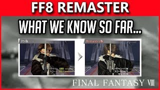 Final Fantasy 8 Remaster | Everything We Know So Far...