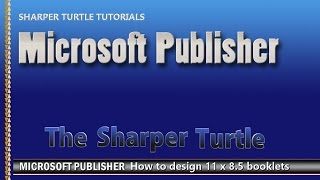Microsoft Publisher - How To Design 11 X 8.5 Booklets