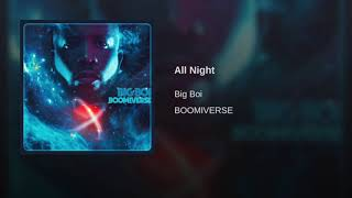 Big Boi - All Night (Official Audio)