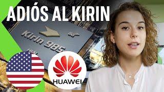 HUAWEI tiene que dejar de fabricar su procesador KIRIN por las sanciones de ESTADOS UNIDOS