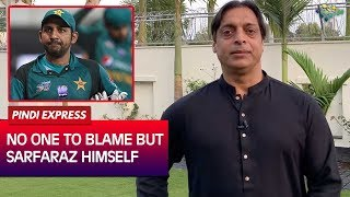 No One To Blame But Sarfraz Himself For PCB Decision | Shoaib Akhtar | Express News