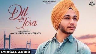 Dil Tera (Lyrical Audio) Hardil | New Punjabi Song   - YouTube
