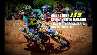 ANDRE JHON WITH A3D MX TEAM IN JAHARUN CENTRE SERI 3 CLASS JUNIOR 2018