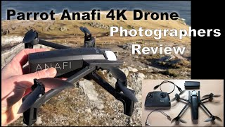 Parrot Anafi 4K Drone - a Photographers Review