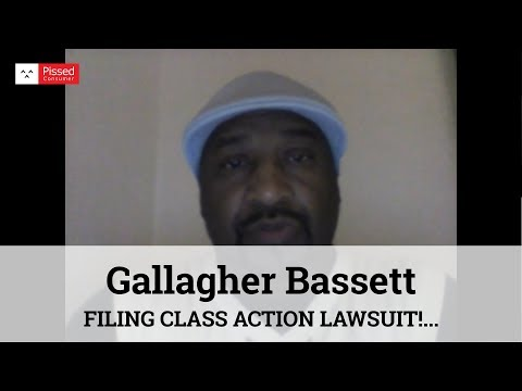 Gallagher Bassett - FILING CLASS ACTION LAWSUIT! WHO'S WITH ME